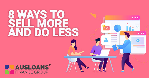 8-WAYS-TO-SELL-MORE-AND-DO-LESS